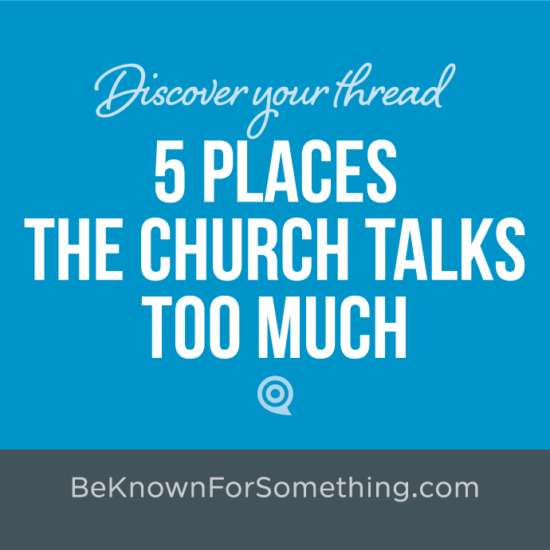 5 Places the Church Talks too Much