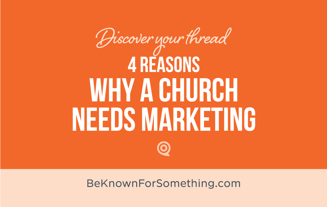 4 Reasons why a Church needs Marketing