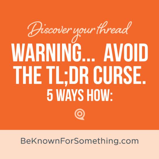 Avoid the TL;DR Curse