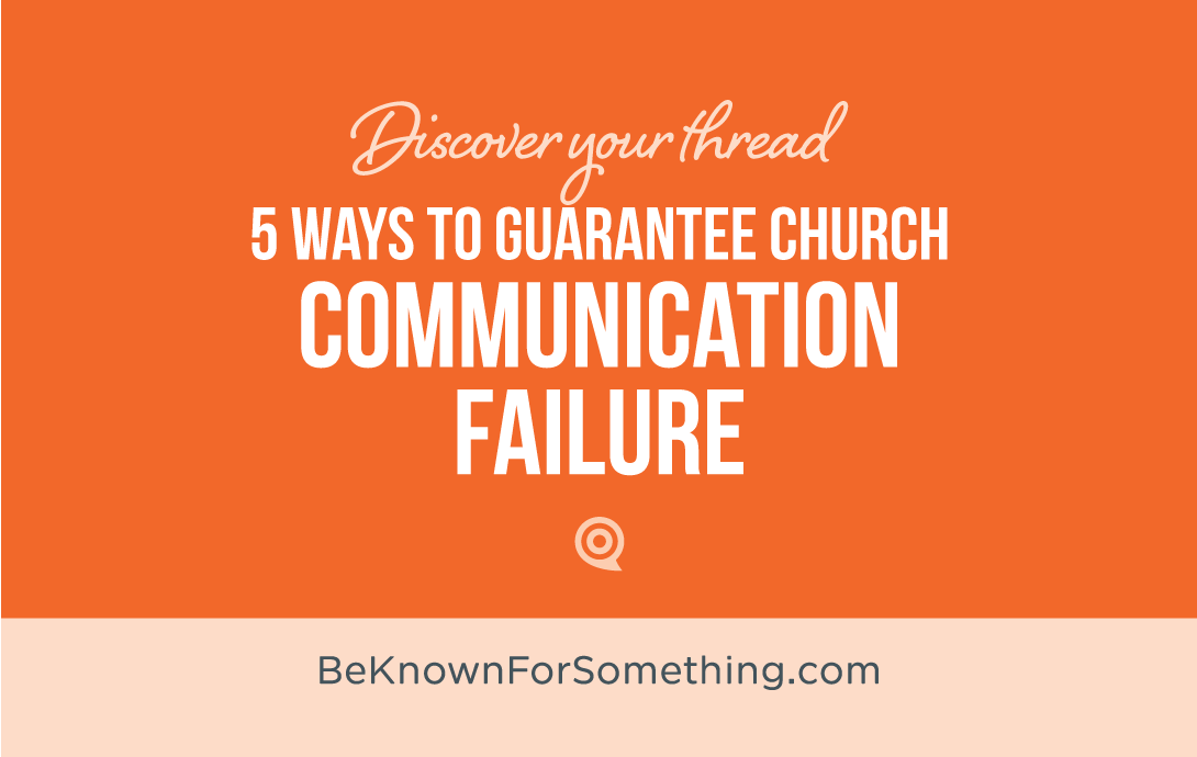 5 Ways to Guarantee Communication Failure
