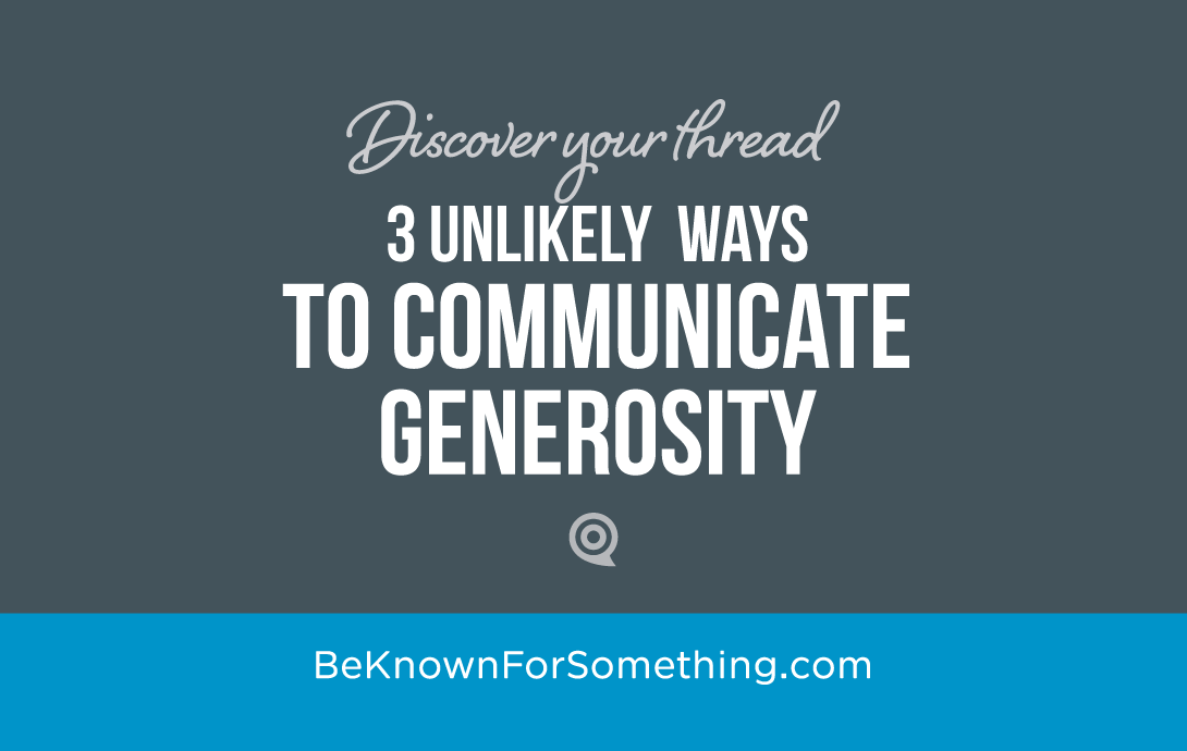 4 Ways to Communicate Generosity