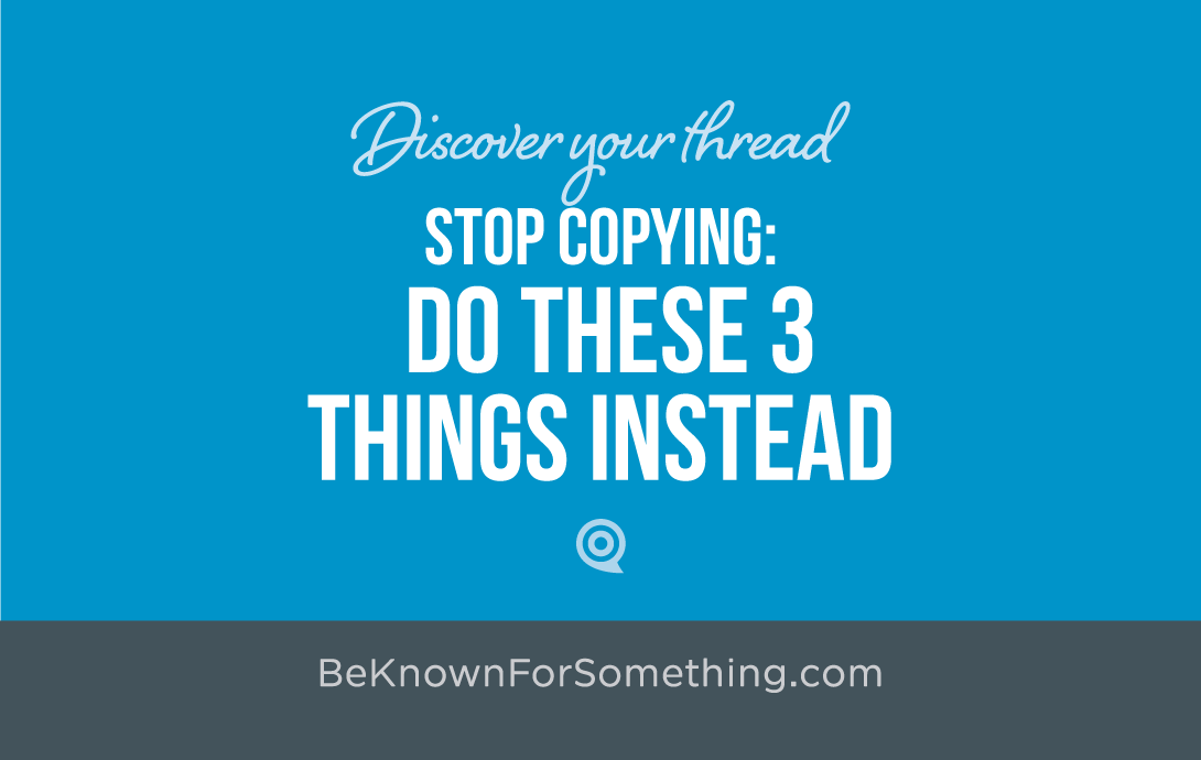 Stop Copying: Do These 3 Things Instead
