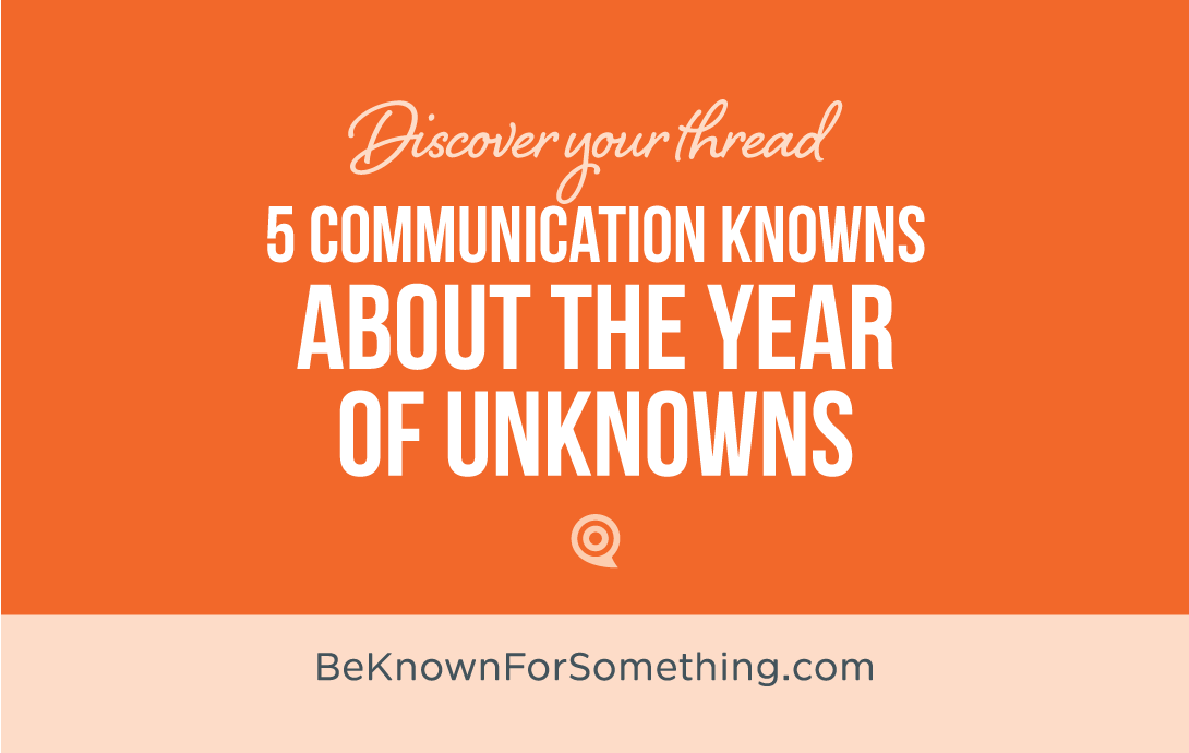 Communication Knows about the Year of Unknowns