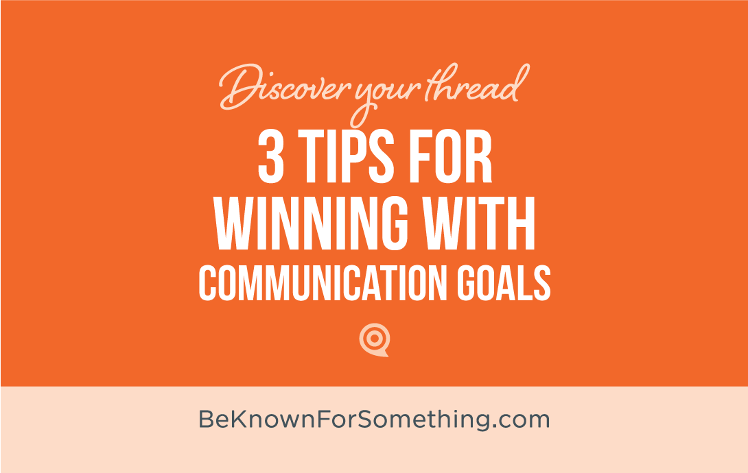 How to Win at Communication Goals