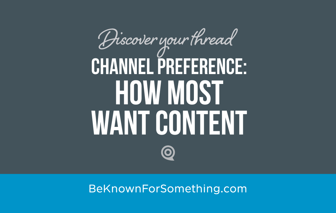 Channel Preference for Content
