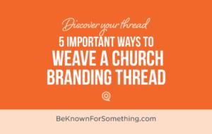 Weave a Branding Thread